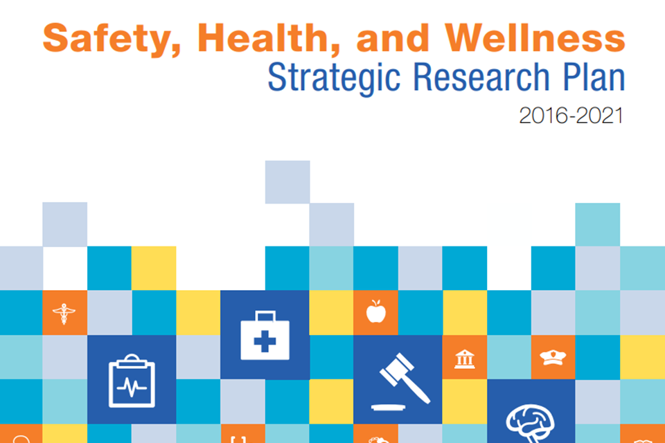 Safety, Health, and Wellness Strategic Research Plan 2016-2021