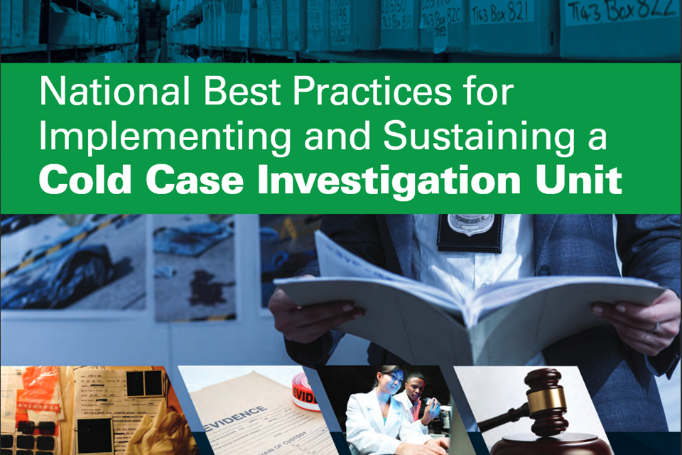 National Best Practices for Implementing and Sustaining a Cold Case Investigation Unit