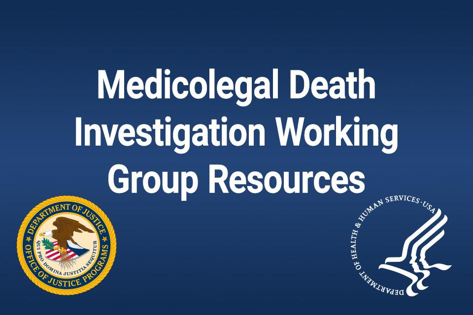 Medicolegal Death Investigation Working Group Resources