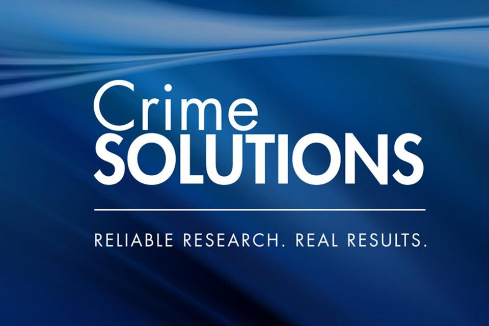 CrimeSolutions - Reliable Research. Real Results.