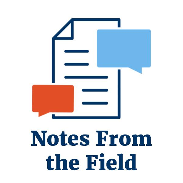 Notes From the Field